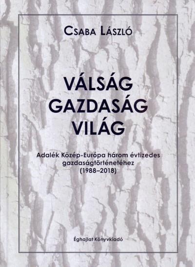 Csaba László - Válság-gazdaság-világ