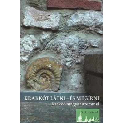 Petneki Áron  (Vál.) - Krakkót látni - és megírni
