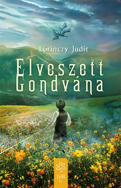 Lőrinczy Judit - Elveszett Gondvána