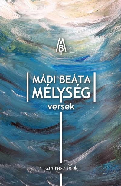 Mádi Beáta - Mélység