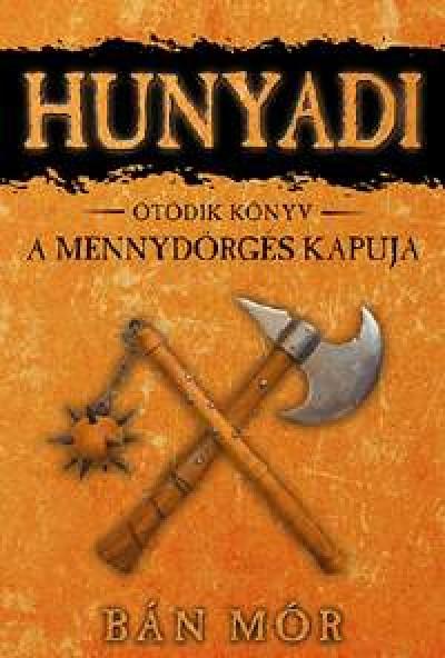 Bán Mór - Hunyadi 5. - A mennydörgés kapuja