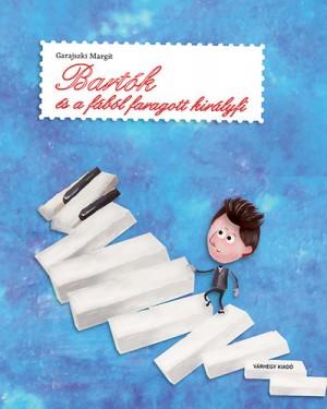 Garajszki Margit - Bart�k �s a f�b�l faragott kir�lyfi