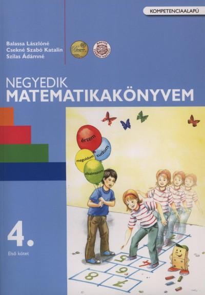 Balassa Lászlóné - Csekné Szabó Katalin - Szilas Ádámné - Negyedik matematikakönyvem 4. - Első kötet