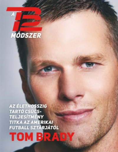 Tom Brady - A TB12 módszer