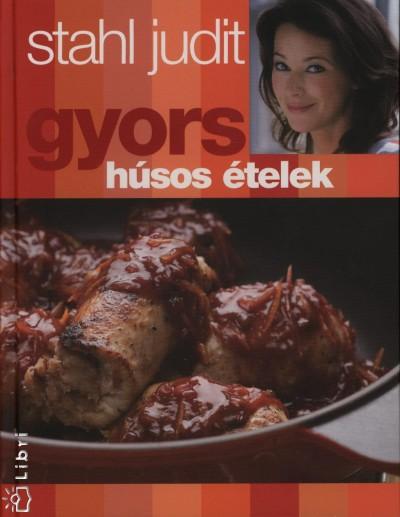 Stahl Judit - Gyors húsos ételek
