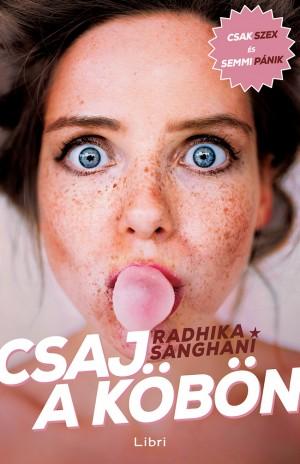 Radhika Sanghani - Csaj a k�b�n