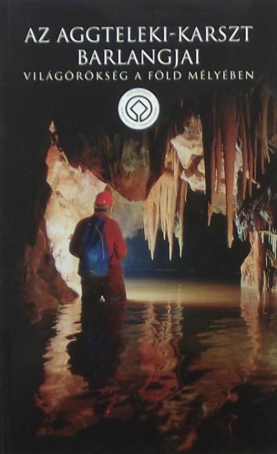 Székely Kinga  (Szerk.) - Az Aggteleki-karszt barlangjai