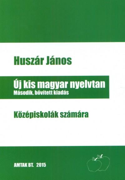 Huszár János - Új kis magyar nyelvtan