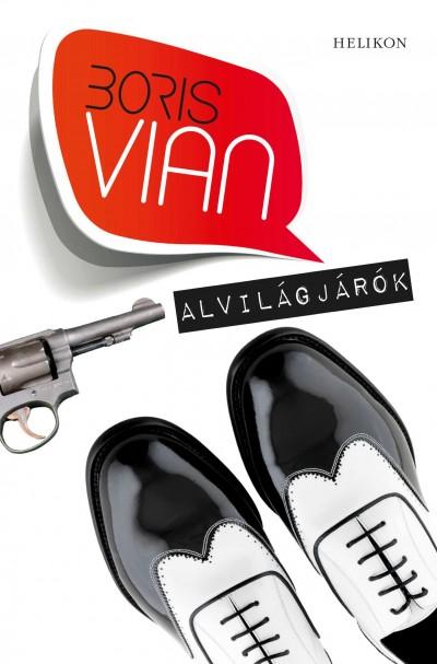 Boris Vian - Alvilágjárók
