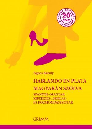 Ag�cs K�roly - Hablando en plata - Magyar�n sz�lva