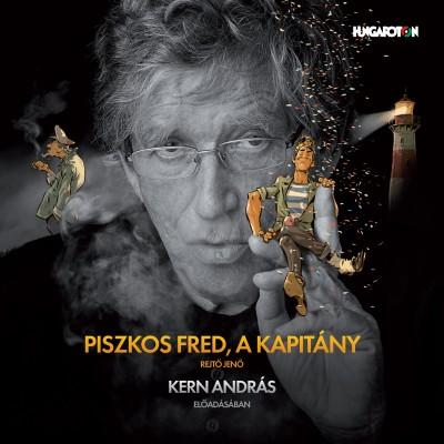 Rejtő Jenő - Kern András - Piszkos Fred, a kapitány - Hangoskönyv