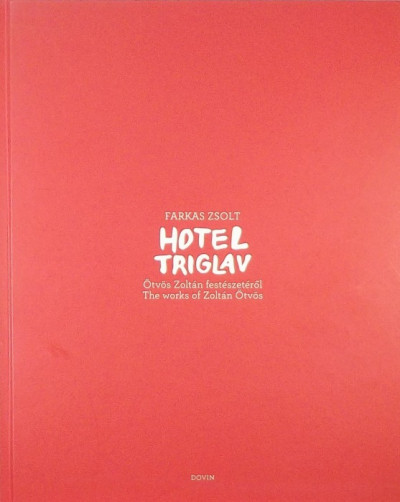 Farkas Zsolt - Hotel Triglav (dedikált)
