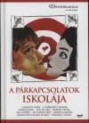 Dr. Csernus Imre - F. V�rkonyi Zsuzsa - K�nya Kata - Lux Elvira - Popper P�ter - Sas Istv�n - Szendi G�bor - Sz. Mikus Edit - Sz�ll�ssy-Csoma Enik� - Vekerdy Tam�s - A p�rkapcsolatok iskol�ja