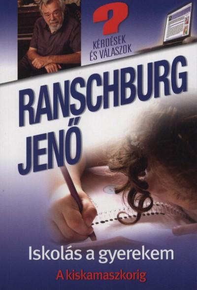 Ranschburg Jenő - Iskolás a gyerekem