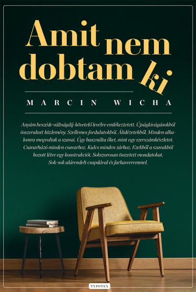Marcin Wicha - Amit nem dobtam ki