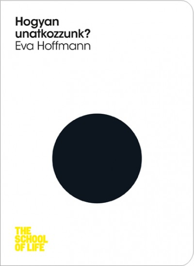 Eva Hoffmann - Hogyan unatkozzunk?