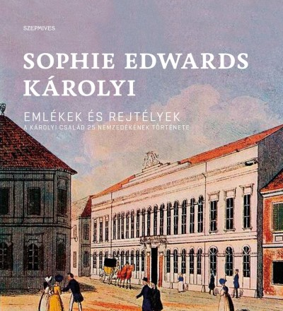 Sophie Edwards Károlyi - Emlékek és rejtélyek