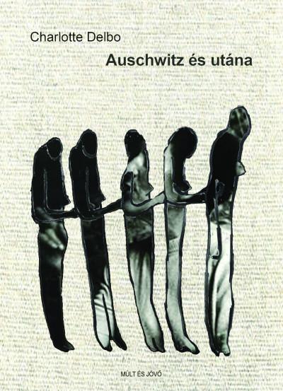 Charlotte Delbo - Auschwitz és utána