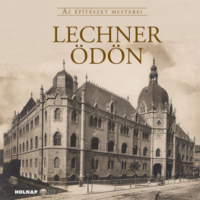 Gerle János  (Szerk.) - Lechner Ödön