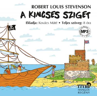 Robert Louis Stevenson - Kovács Máté - A Kincses Sziget - Hangoskönyv
