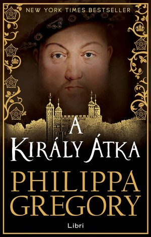 Philippa Gregory - A kir�ly �tka