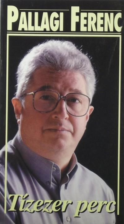 Pallagi Ferenc - Tízezer perc