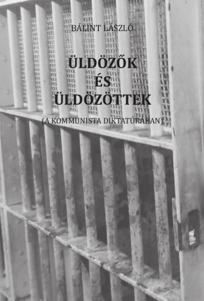Bálint László - Üldözők és üldözöttek