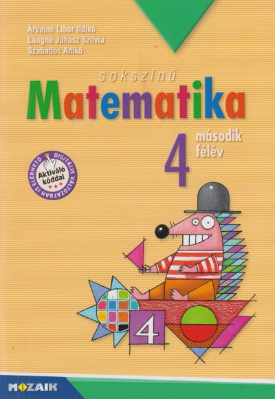 Árvainé Libor Ildikó - Lángné Juhász Szilvia - Szabados Anikó - Sokszínű matematika - Munkatankönyv 4. osztály II. félév