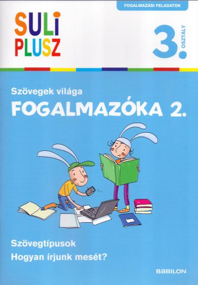 SULI PLUSZ - FOGALMAZÓKA 2. - SZÖVEGEK VILÁGA