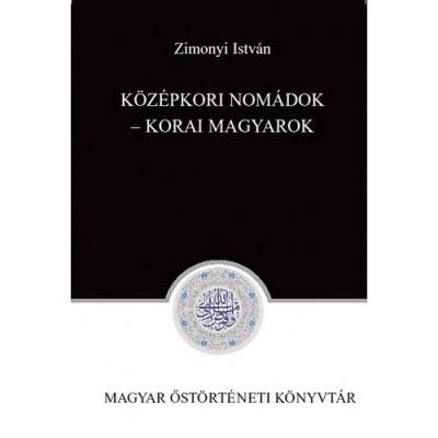 KÖZÉPKORI NOMÁDOK - KORAI MAGYAROK
