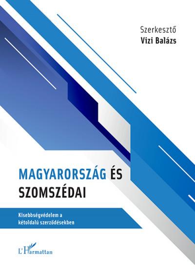 Vizi Balázs  (Szerk.) - Magyarország és szomszédai