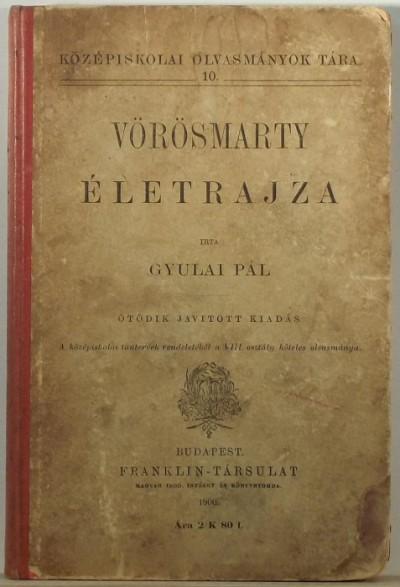 Gyulai Pál - Vörösmarty életrajza