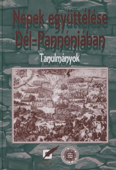 Lengvári István - Vonyó József - Népek együttélése Dél-Pannóniában