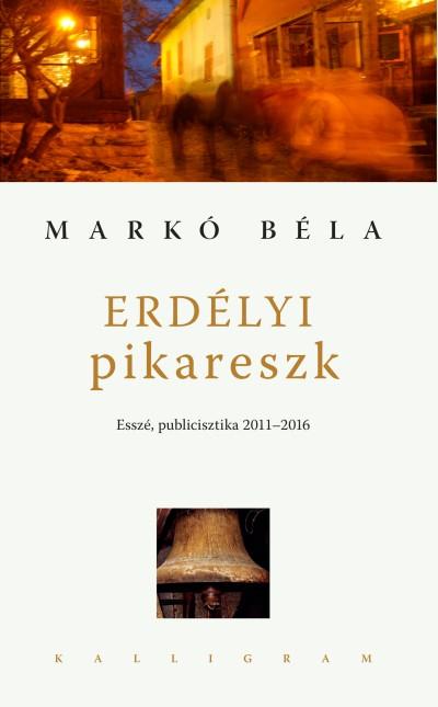 Markó Béla - Erdélyi pikareszk