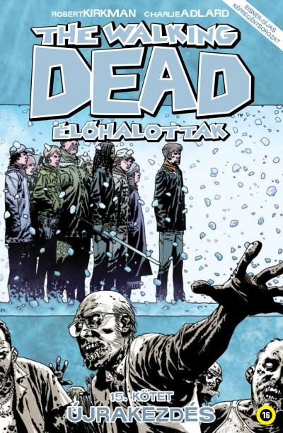 Robert Kirkman - The Walking Dead - Élőhalottak 15.