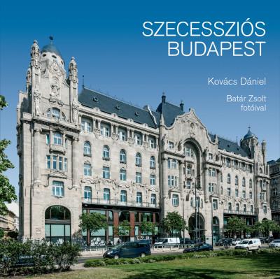Kovács Dániel - Szecessziós Budapest