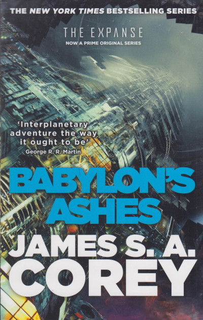 James S. A. Corey - Babylon's Ashes - Book 6 of the Expanse