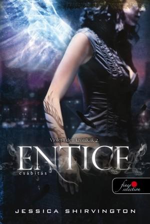 Jessica Shirvington - Entice - Cs�b�t�s - Violet Eden Kr�nik�k 2. - puha k�t�s