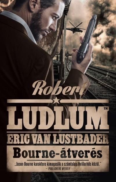 Robert Ludlum - Eric Van Lustbader - Bourne-átverés