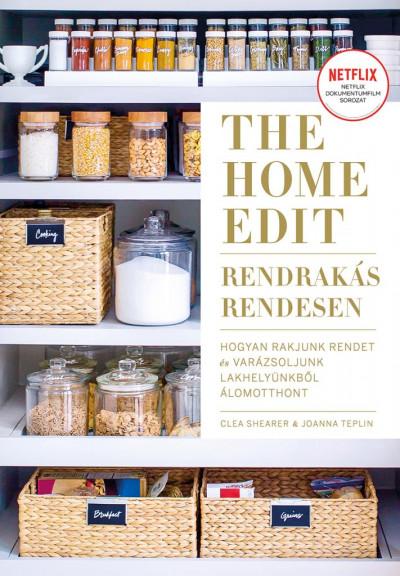 Clea Shearer - Joanna Teplin - The Home Edit - Rendrakás rendesen