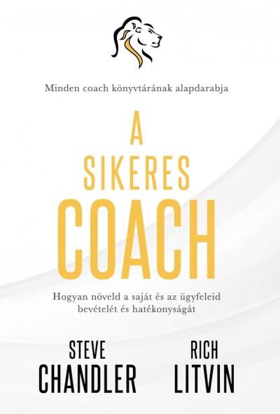 Steve Chandler - Rich Litvin - A sikeres Coach