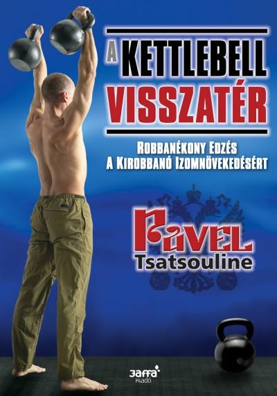 Pavel Tsatsouline - A kettlebell visszatér