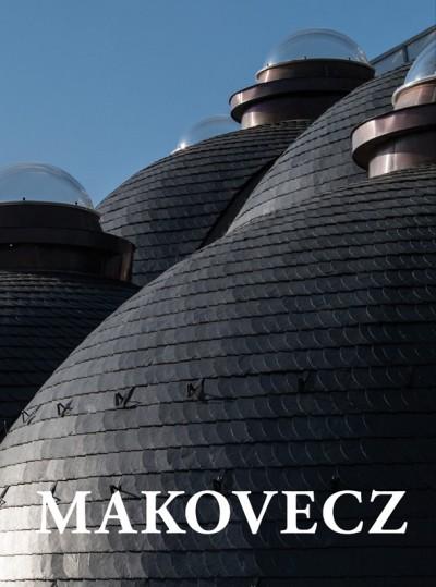 Götz Eszter  (Szerk.) - Makovecz - tervek épületek, írások 2002 - 2011