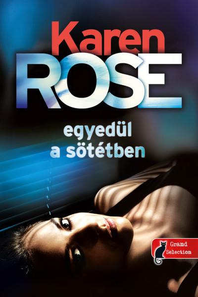 Karen Rose - Egyedül a sötétben