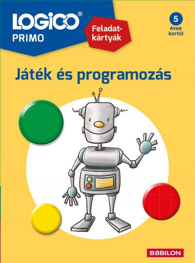 Michaela Weiss - Mán-Várhegyi Réka  (Szerk.) - LOGICO Primo 1259 - Játék és programozás