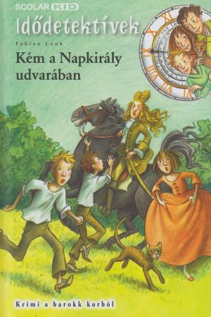 Fabian Lenk - K�m a Napkir�ly udvar�ban