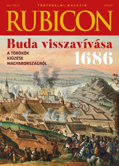 Rácz Árpád  (Szerk.) - Rubicon - A törökök kiűzése Magyarországról - 2019/11.