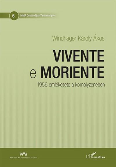 Windhager Károly Ákos - Vivente e moriente