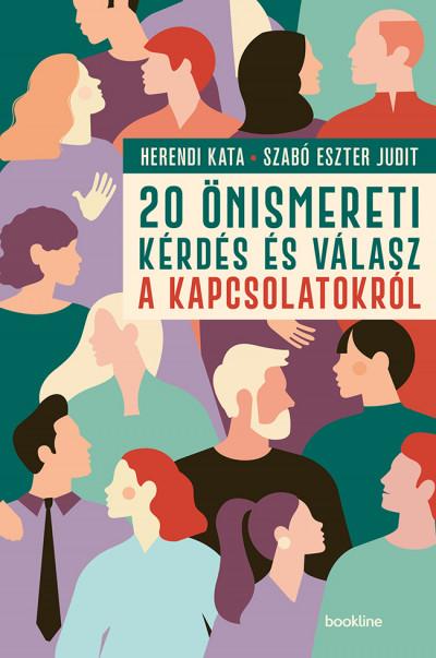 Herendi Kata - Szabó Eszter Judit - 20 önismereti kérdés és válasz a kapcsolatokról