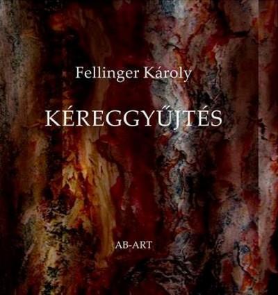 Fellinger Károly - Kovács Jolánka  (Szerk.) - Kéreggyűjtés